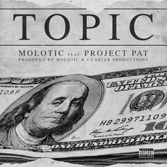 Topic (feat. Project Pat)