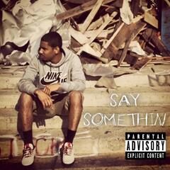 Say Somethin