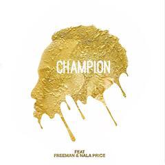 Champion (feat. Freeman & Nala Price)