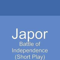 Battle of Independence (Short Play)