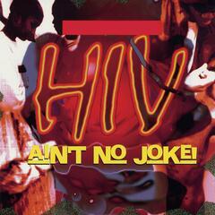 Hiv Ain't No Joke!