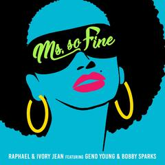 Ms. so Fine (feat. Geno Young & Bobby Sparks)