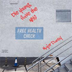 Die Young, Save the Nhs