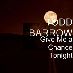 Give Me a Chance Tonight