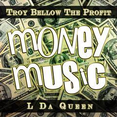 Money Music (feat. L Da Queen)