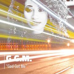 G.G.M. (God Got Me)
