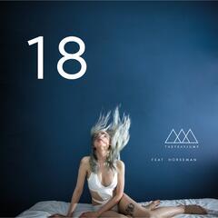 18 (feat. Horseman)
