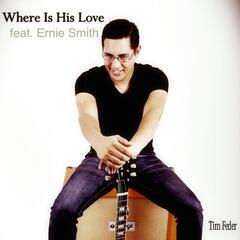 Where Is His Love (feat. Ernie Smith)