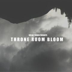 Throne Room Bloom