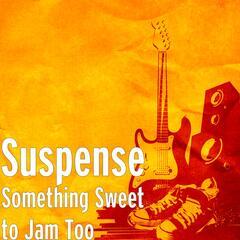 Something Sweet to Jam Too
