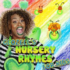 GloZell's Nursery Rhymes for Kids