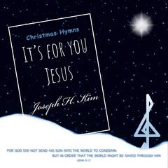 It's for You Jesus (Christmas Hymns)