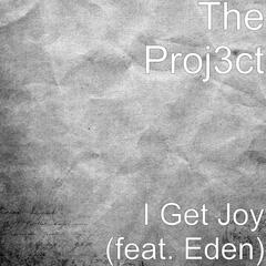 I Get Joy (feat. Eden)
