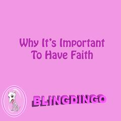 Why It's Important to Have Faith