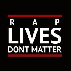 Rap Lives Don't Matter