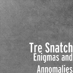 Enigmas and Annomalies