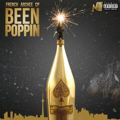 Been Poppin (feat. French x Archee x CP)