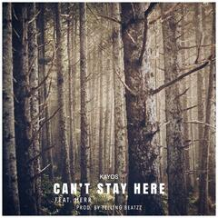 Can't Stay Here (feat. Herr)