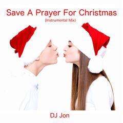 Save a Prayer for Christmas (Instrumental Mix)