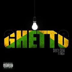 Ghetto (feat. Medy)