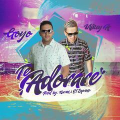 Te Adorare (feat. Mikey A)