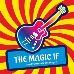 The Magic If
