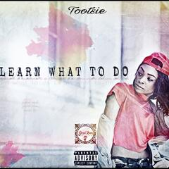 Learn What to Do