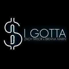 I Gotta (feat. Breana Marin)