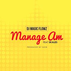 Manage Am (feat. Skales)