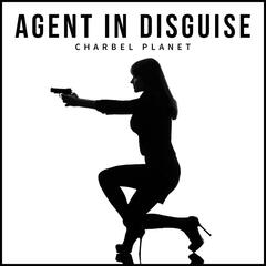 Agent in Disguise