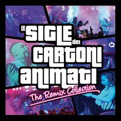 Le Sigle dei Cartoni Animati (The Remix Collection)