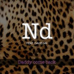 Daddy come back