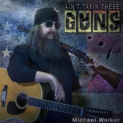 Ain't Takin These Guns