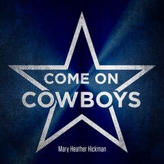 Come on Cowboys