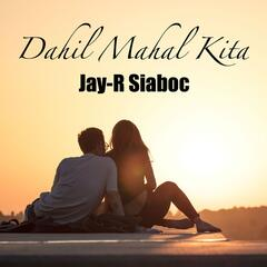 Dahil Mahal Kita (feat. Jay-R Siaboc)