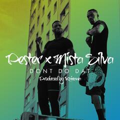 Don't Do Dat (feat. Mista Silva)