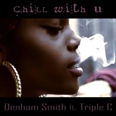 Chill With U (feat. Triple C)