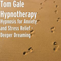Hypnosis for Anxiety and Stress Relief - Deeper Dreaming