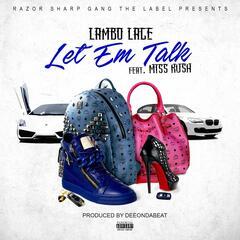 Let 'em Talk (feat. Miss Kush)