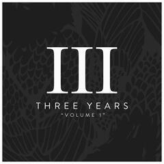 Three Years, Vol. 1