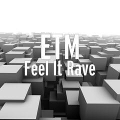 Feel It Rave