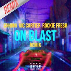On Blast (Remix) [feat. Vic Cartier & Rockie Fresh]