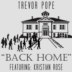 Back Home (feat. Kristian Rose)