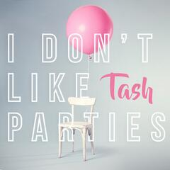 I Don't Like Parties