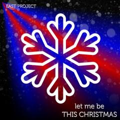 (Let Me Be) This Christmas (Radio Edit)