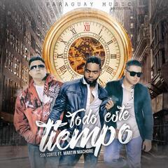 Todo Este Tiempo (feat. Martin Machore)