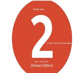 2 Is Better Than 1: The Duets Album (Vol.1: Two's Time) [Deluxe Edition]