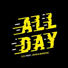 All Day (feat. Json & Mission)