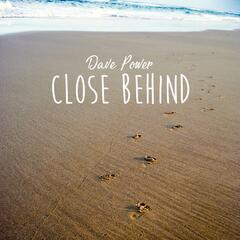 Close Behind