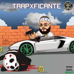 TrapXFicante (Rip Almighty)
